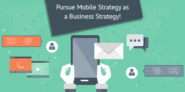 Pursue-Mobile-Strategy-as-a-Business-Strategy!