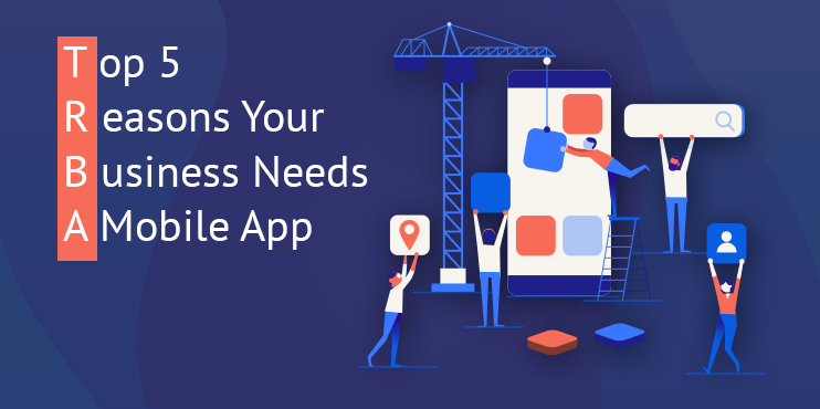 Top-5-Reasons-Your-Business-Needs-a-Mobile-App