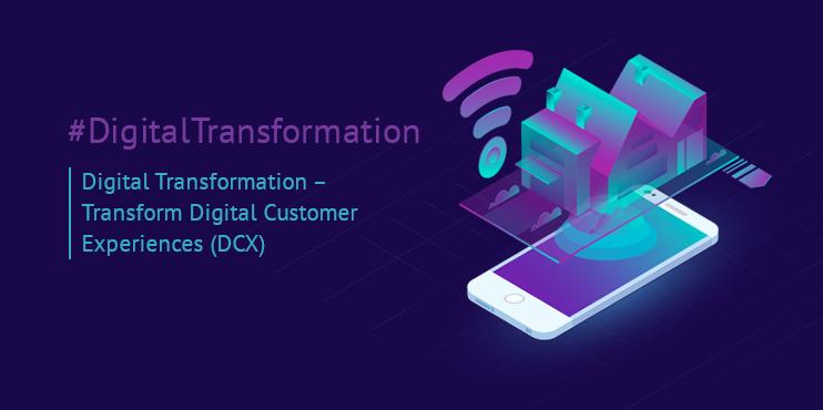 Digital-Transformation-Transform-Digital-Customer-Experiences-(DCX)