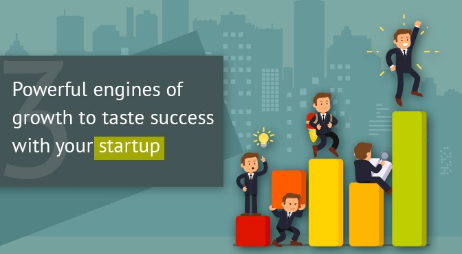 The-three-powerful-engines-of-growth-to-taste-success-with-your-startup