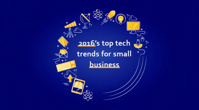 2016-top-tech-trends-for-small-business