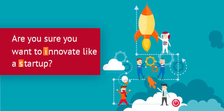 Are-you-sure-you-want-to-innovate-like-a-startup