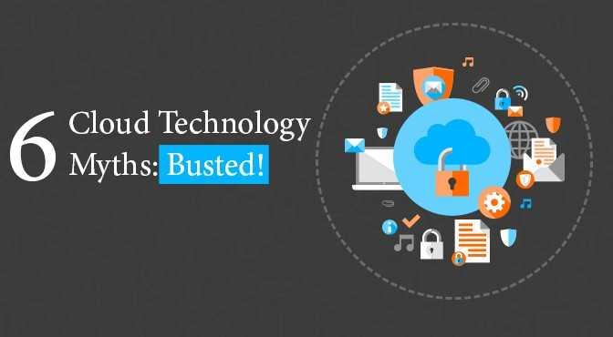 Six-Cloud-Technology-Myths-Busted