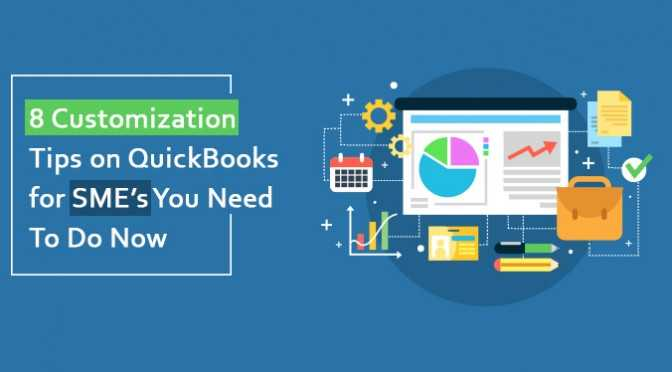 8-Customization-Tips-on-QuickBooks-for-SME-You-Need-To-Do-Now