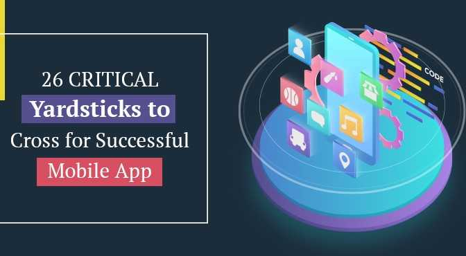 26-Critical-Yardsticks-to-Cross-for-Successful-Mobile-App