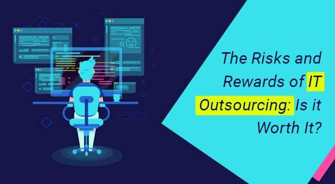 The-Risks-and-Rewards-of-IT-Outsourcing-Is-it-Worth-It