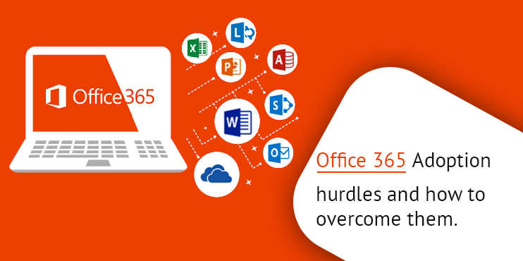 Office-365-Adoption-hurdles-and-how-to-overcome-them