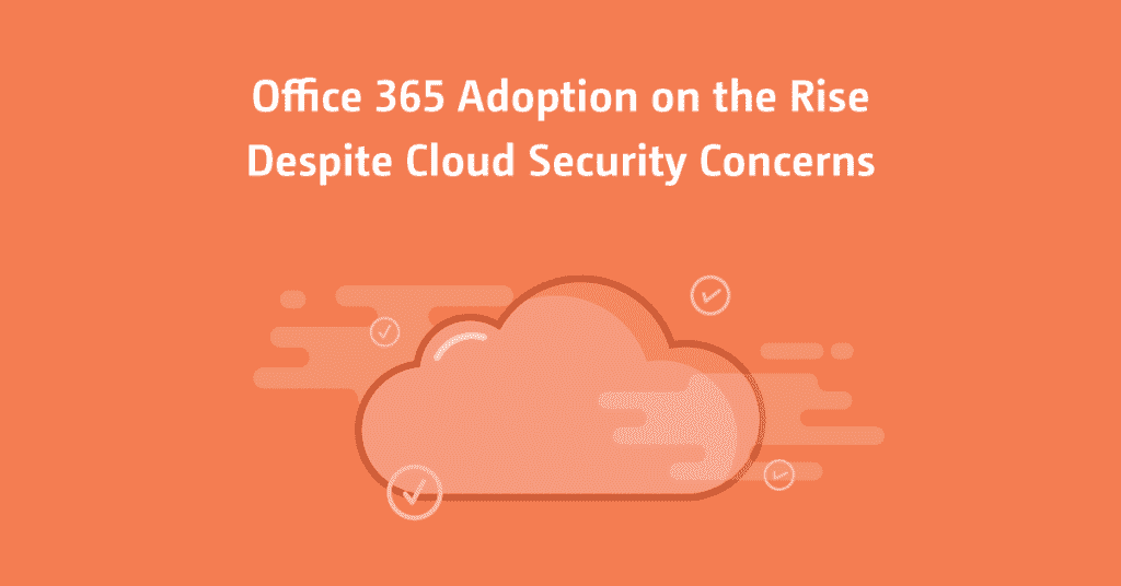 Office 365 Adoption Security Concerns