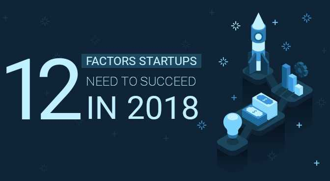 12-factors-startups-need-to-succeed-in-2018