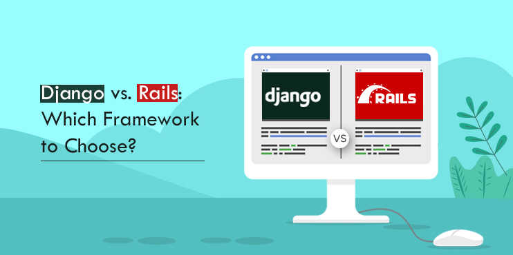 Django vs Rails – Comparison of two Great Web Development