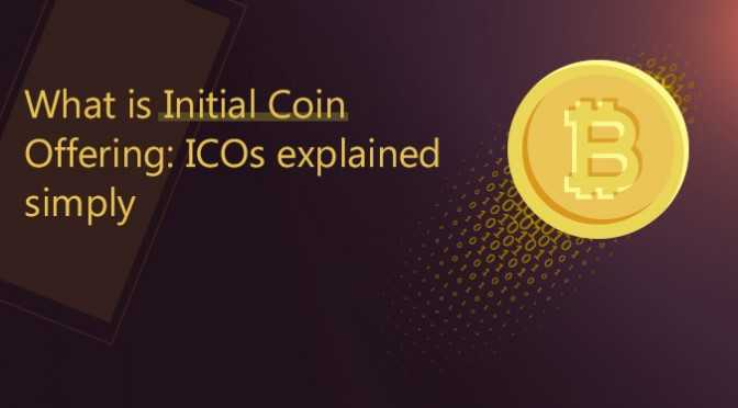 What-is-Initial-Coin-Offering-ICOs-explained-simply