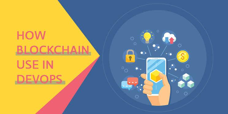 Blockchain uses DevOps