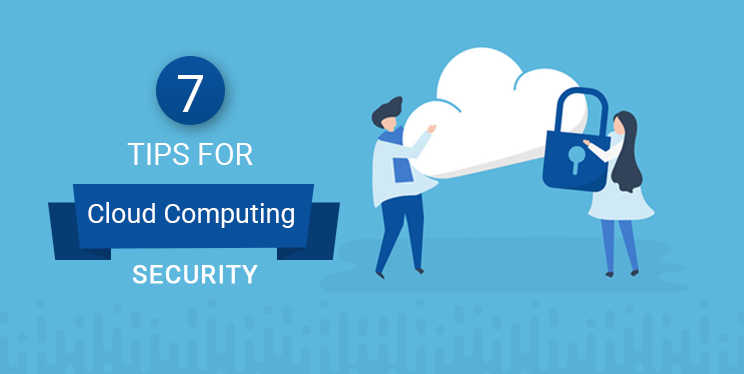 7-tips-for-Cloud-Computing-Security