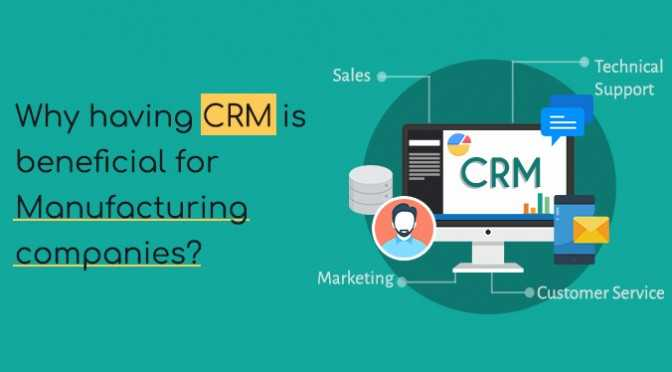 Why-having-CRM-is-beneficial-for-Manufacturing-companies